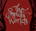The Split Worlds