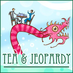 Tea and Jeopardy